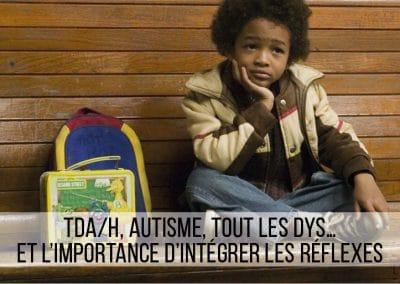 TDA/H, autisme, tout les dys… et l'importance d'intégrer les réflexes