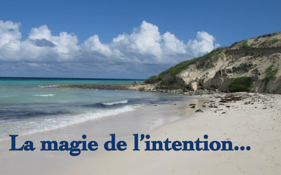 La magie de l'intention !