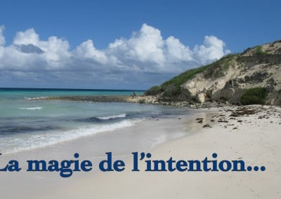 La magie de l'intention !