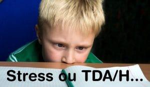 Stress, TDA/H et difficultés d'apprentissage : comportements similaires ?