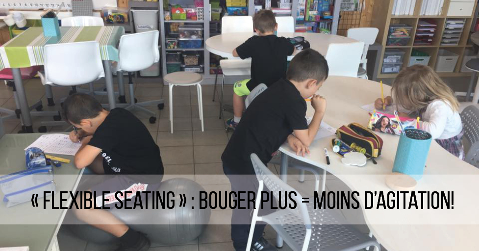 « Flexible seating » : Bouger plus = moins d'agitation!