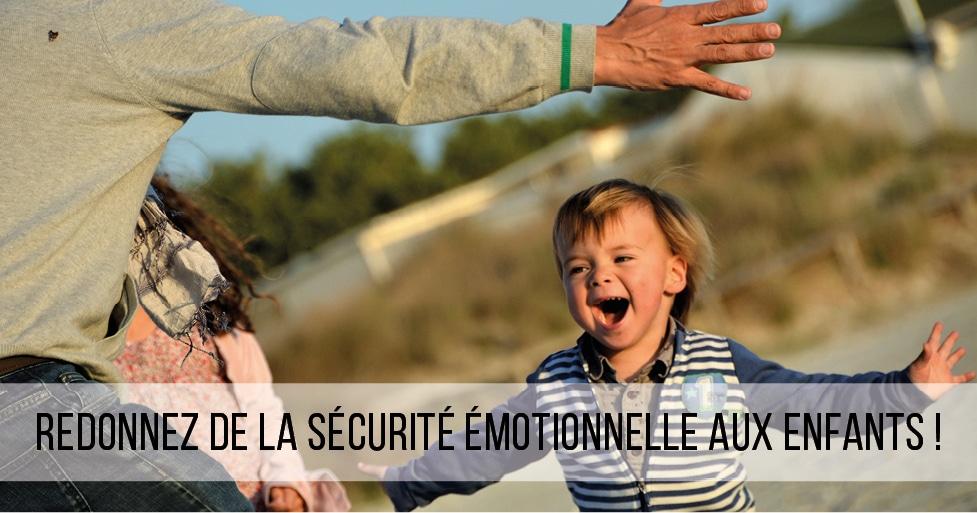 Redonnez de la sécurité émotionnelle aux enfants !