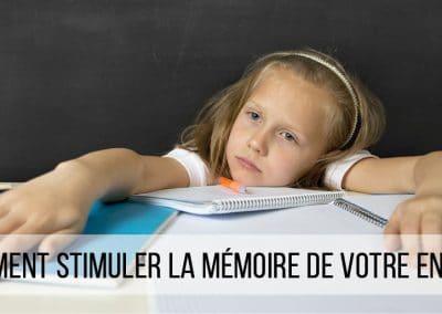 Comment stimuler la mémoire de votre enfant pour un fonctionnement optimal