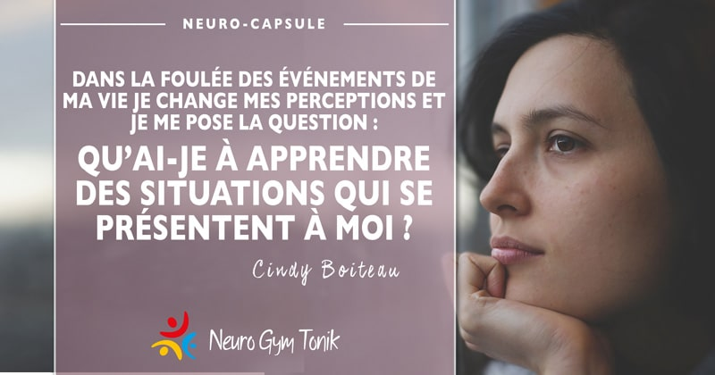 Je change mes perceptions  | Neuro-Capsule de la semaine