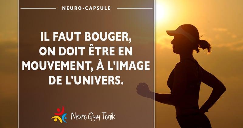 Bouger est une partie essentielle de la vie  | Neuro-Citation de la semaine