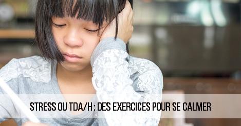 Stress ou TDA/H: des exercices pour se calmer