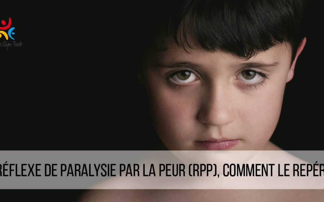 Le réflexe de paralysie par la peur (RPP), comment le repérer?