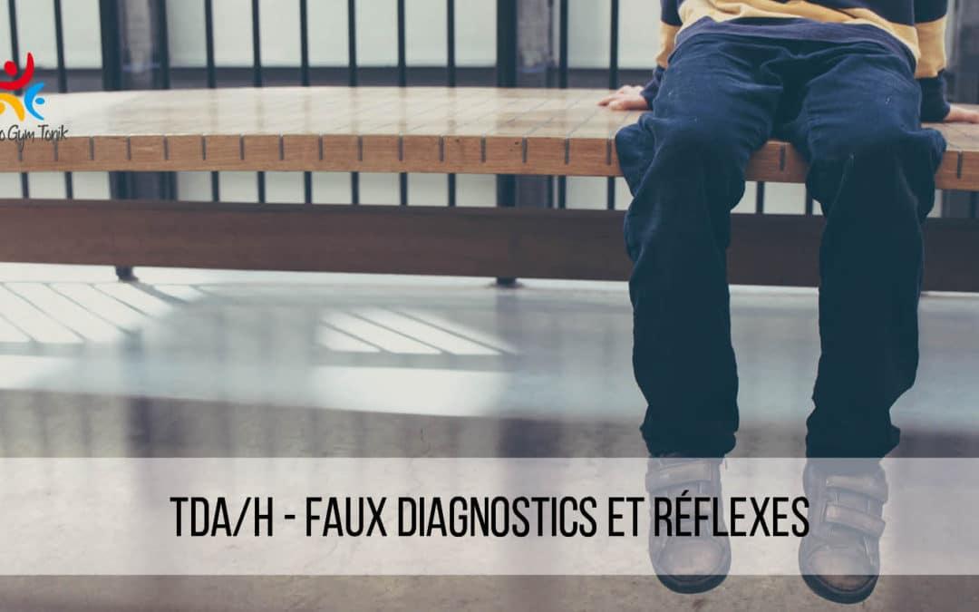 TDA/H, faux diagnostics et réflexes