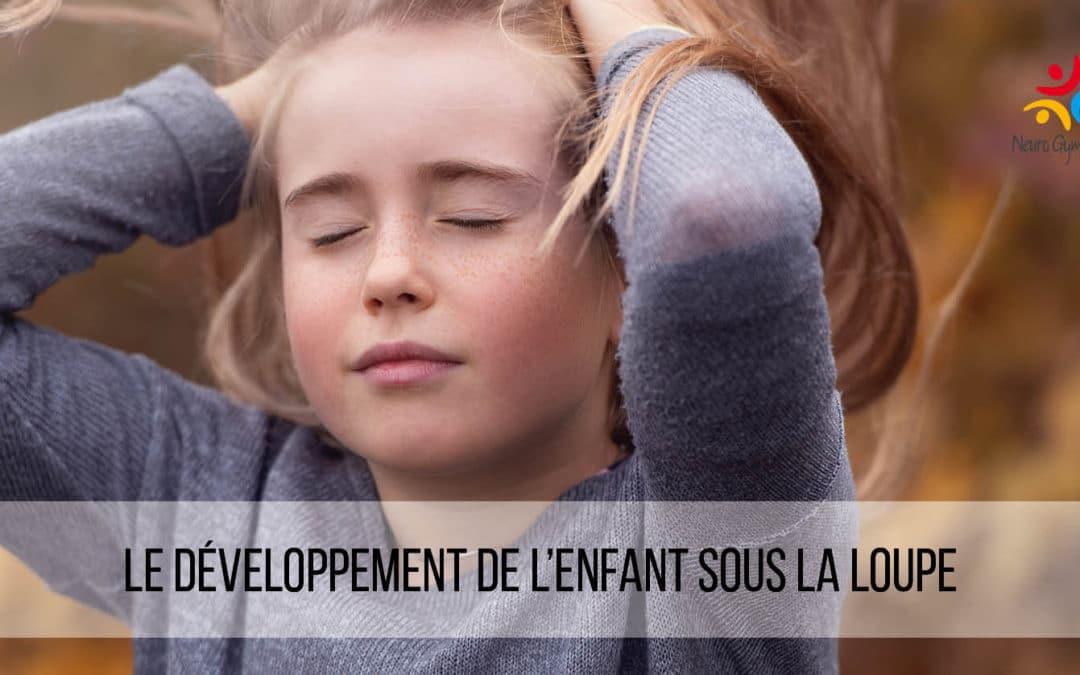 Le développement de l'enfant sous la loupe