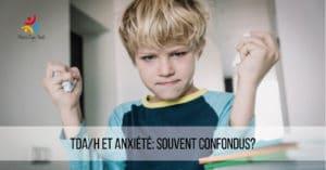 tda-h-et-anxiete- souvent-confondues
