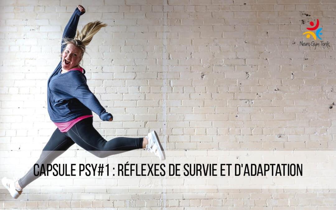 Capsule psy #1: réflexes de survie et d'adaptation