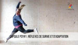 capsule-psy-1-reflexes-de-survie-et-d-adaptation