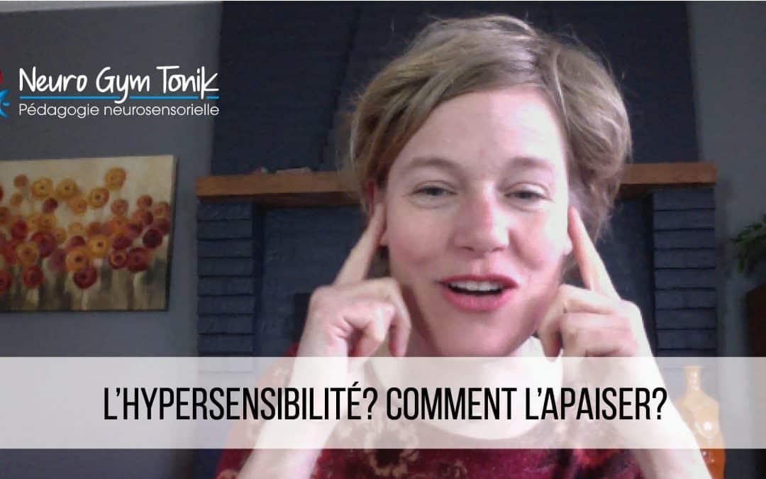 L'hypersensibilité? Comment l'apaiser?