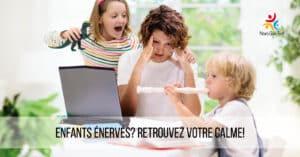 enfants-enerves-retrouvez-votre-calme