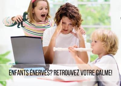 Enfants énervés? Retrouvez votre calme!