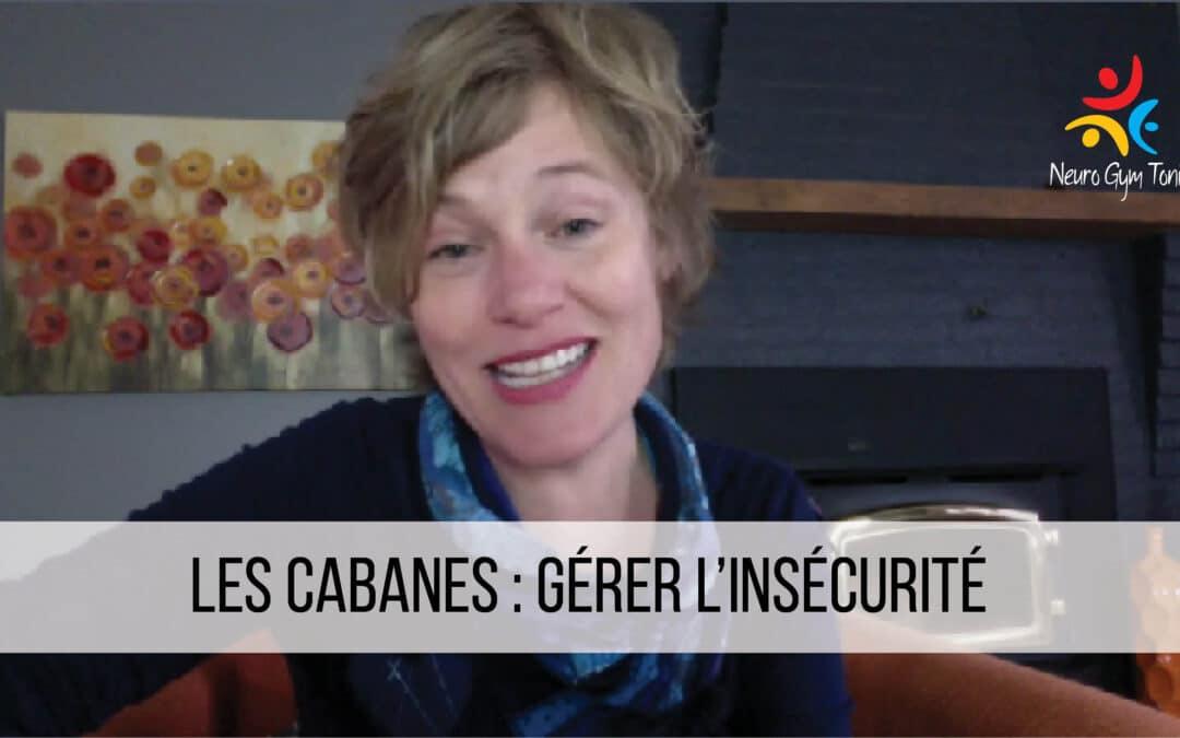 Les cabanes: gérer l'insécurité
