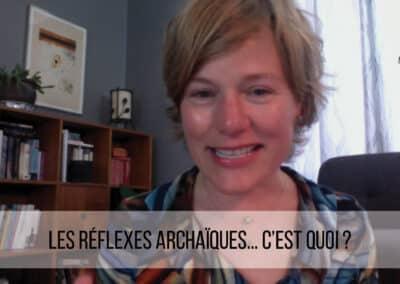 Les réflexes archaïques… c'est quoi?