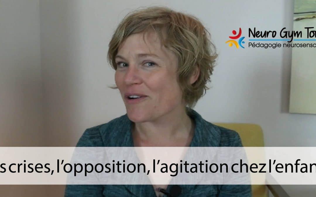 Les crises, l'opposition, l'agitation chez l'enfant