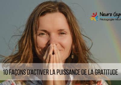 10 façons d'activer la puissance de la gratitude