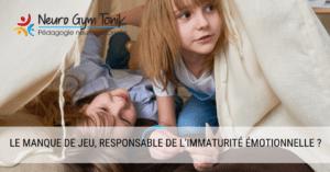Le-manque-de-jeu-responsable-de-l-immaturite-emotionnelle-principale