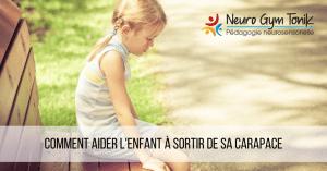 Comment aider l'enfant à sortir de sa carapace_principale_2021-03-09