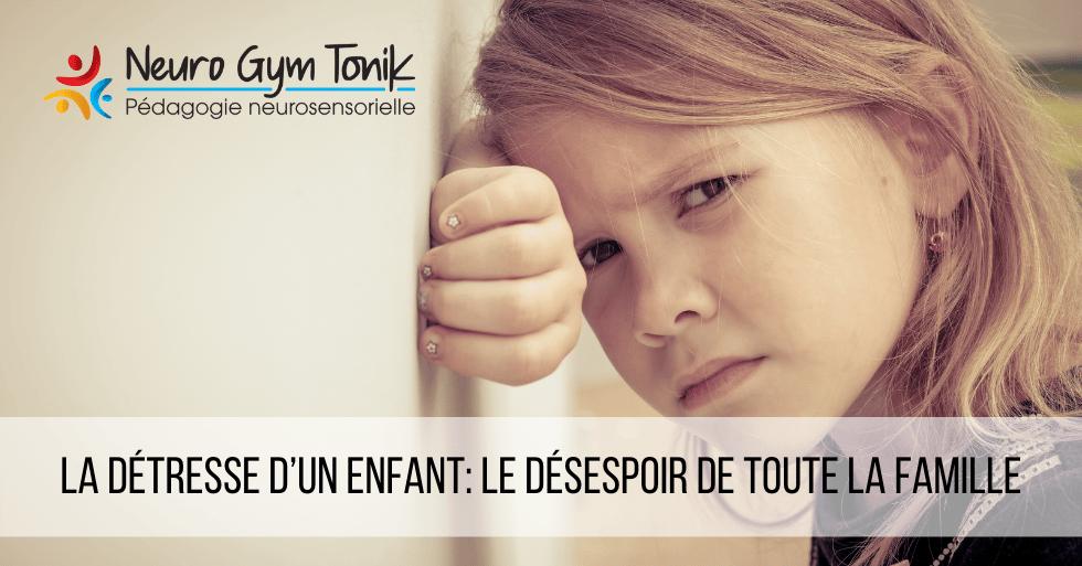La détresse d'un enfant: le désespoir de toute la famille