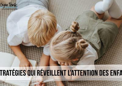 6 stratégies pour réveiller l'attention des enfants